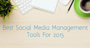 Best Social Media Management Tools of 2015