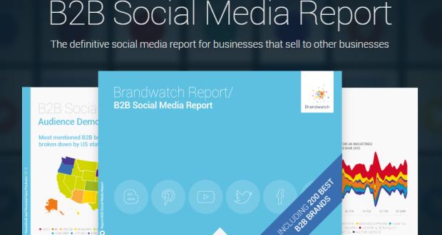 Brandwatch b2b social media report